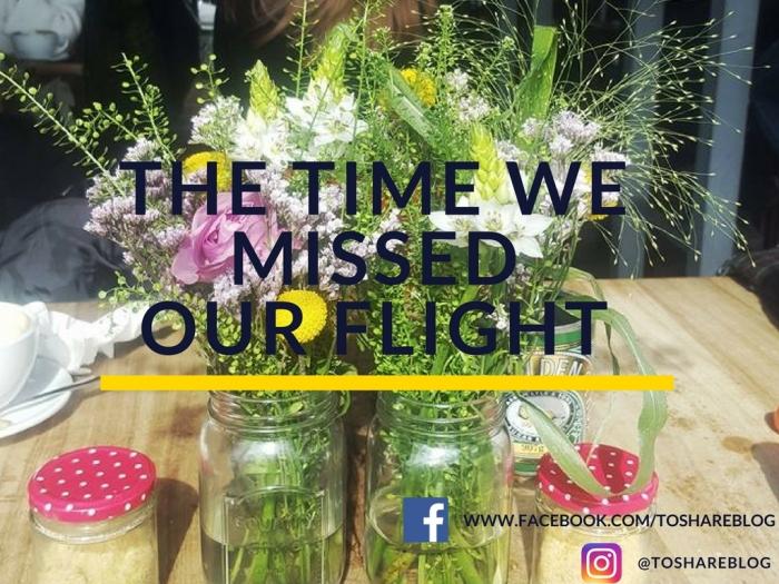 We Missed ourFlight…